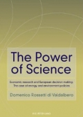 The Power of Science - Economic research and European decision-making: The case of energy and environment policies